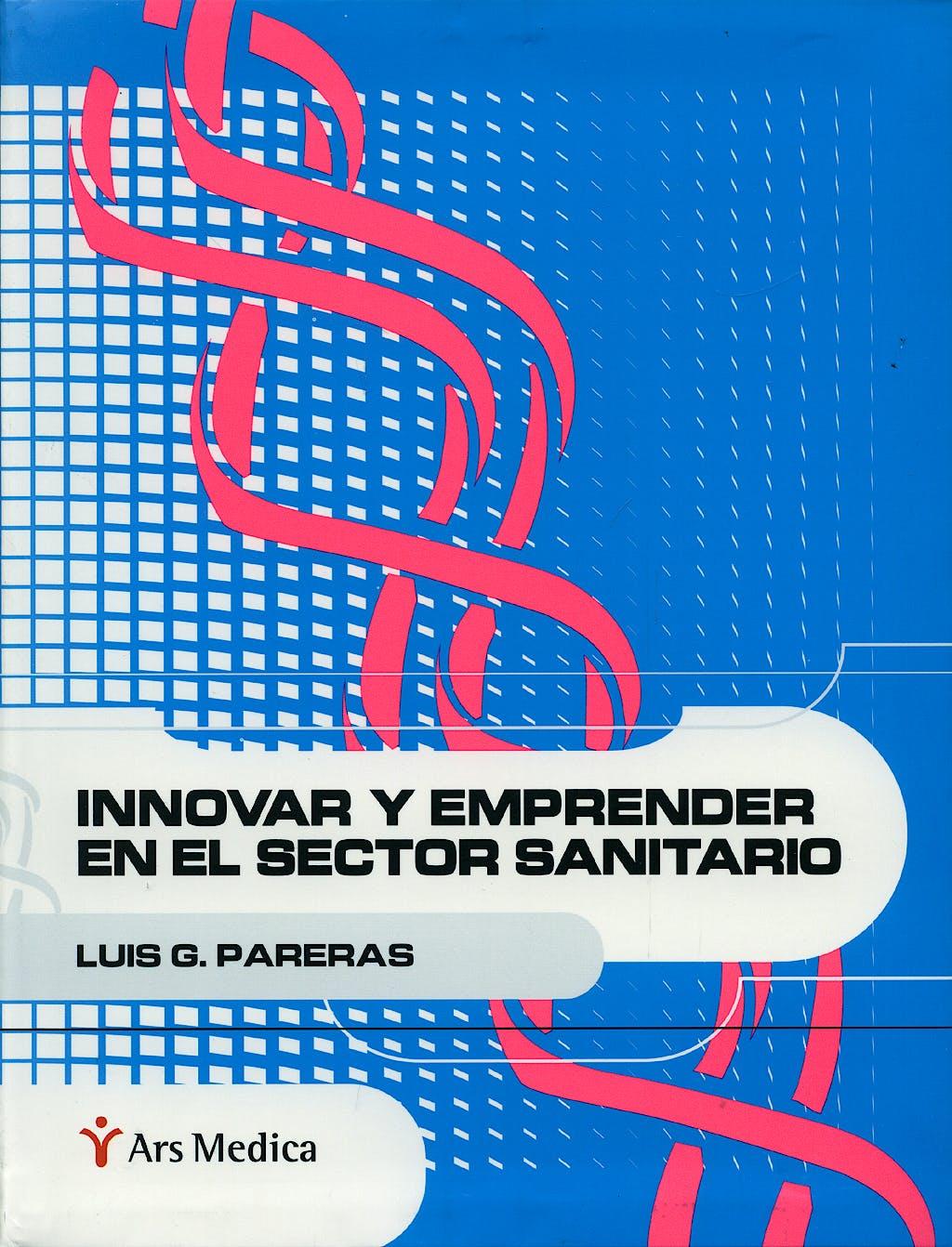Portada del libro 9788497513524 Innovar y Emprender en el Sector Sanitario