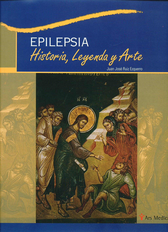 Portada del libro 9788497513777 Epilepsia. Historia, Leyenda y Arte