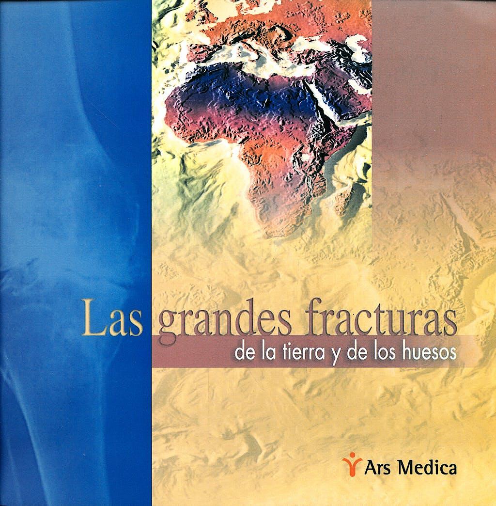 Portada del libro 9788497514699 Las Grandes Fracturas de la Tierra y de los Huesos