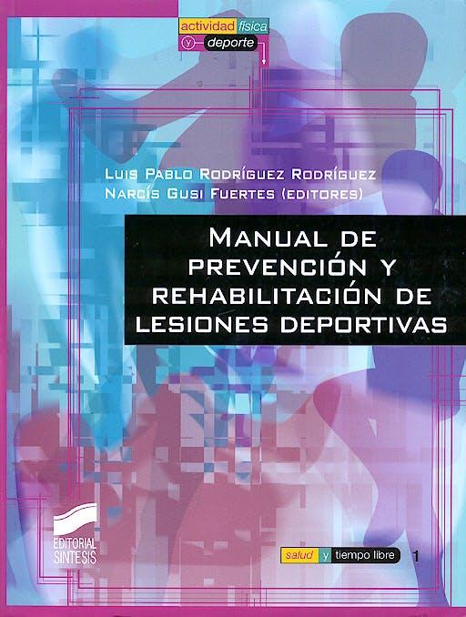 Portada del libro 9788497560030 Manual de Prevención y Rehabilitación de Lesiones Deportivas