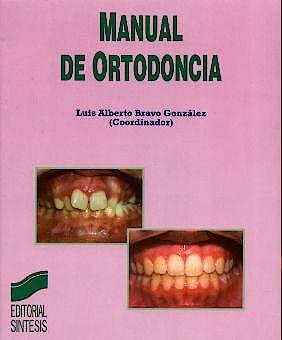 Portada del libro 9788497560740 Manual de Ortodoncia