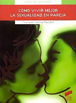 Portada del libro 9788497560856 Como Vivir Mejor la Sexualidad en Pareja