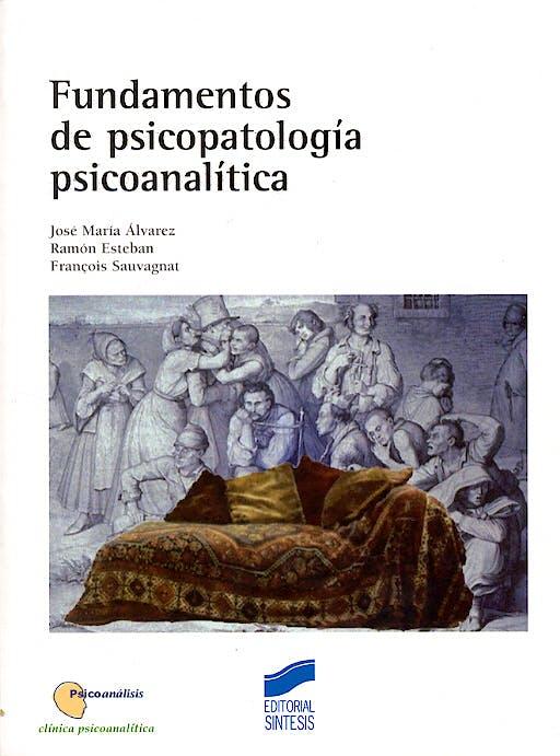 Portada del libro 9788497561723 Fundamentos de Psicopatologia Psicoanalitica