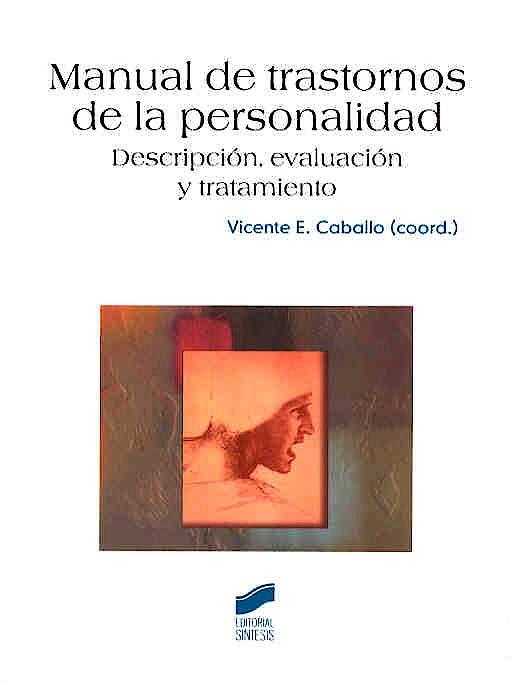 Portada del libro 9788497562102 Manual de Trastornos de la Personalidad. Descripcion, Evaluacion y Tratamiento