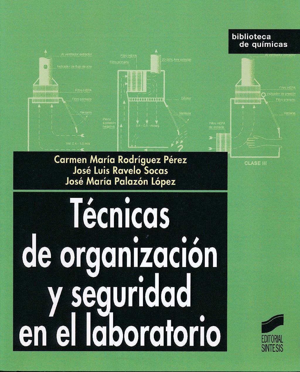 Portada del libro 9788497562454 Tecnicas de Organizacion y Seguridad en el Laboratorio