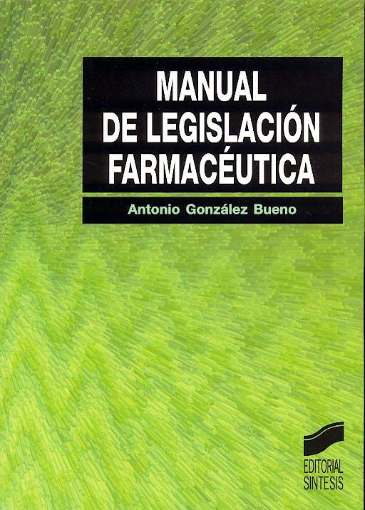 Portada del libro 9788497562461 Manual de Legislacion Farmaceutica