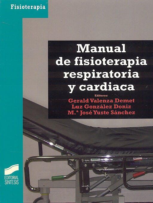 Portada del libro 9788497563369 Manual de Fisioterapia Respiratoria y Cardiaca