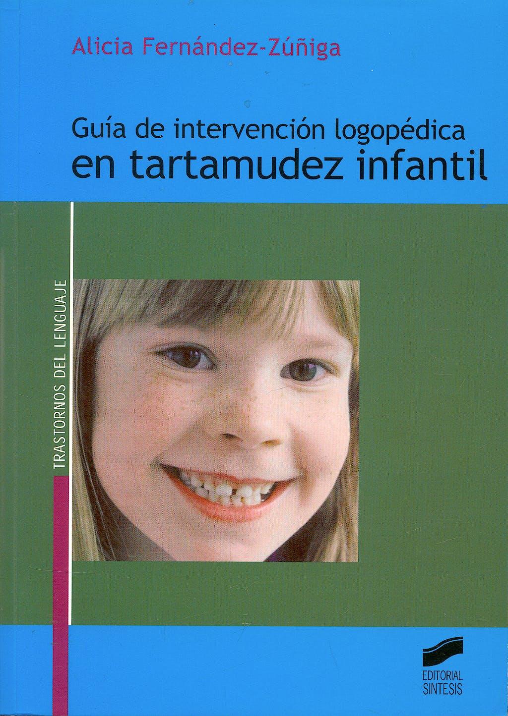 Portada del libro 9788497563444 Guía de Intervención Logopédica en Tartamudez Infantil