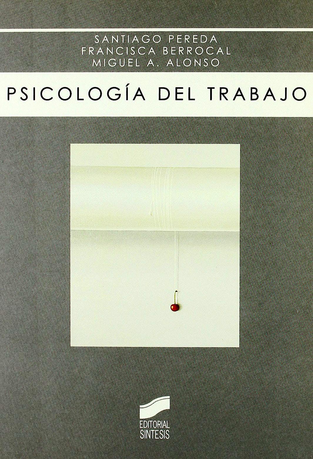 Portada del libro 9788497565813 Psicologia del Trabajo