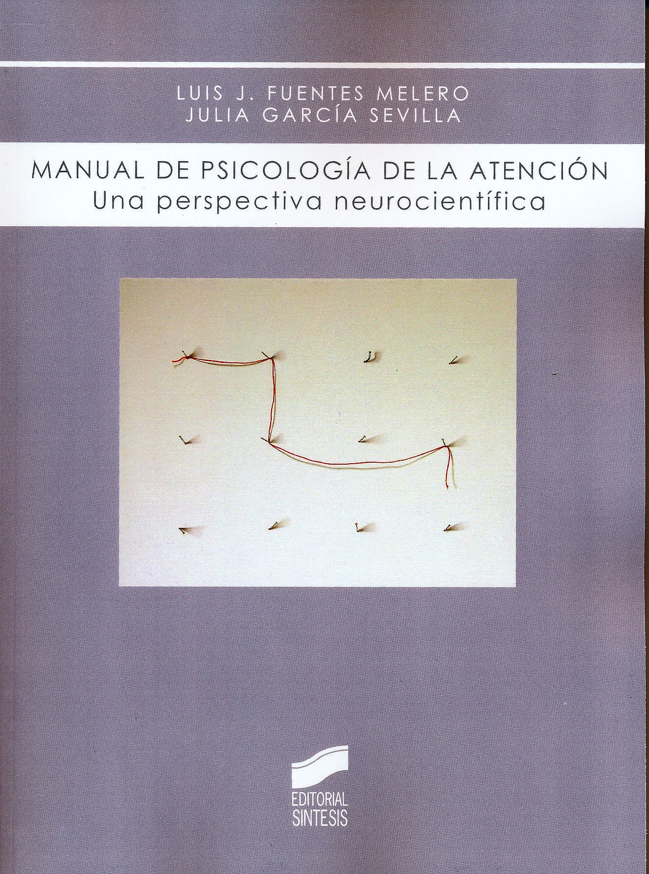 Portada del libro 9788497566001 Manual de Psicología de la Atención. Una Perspectiva Neurocientífica