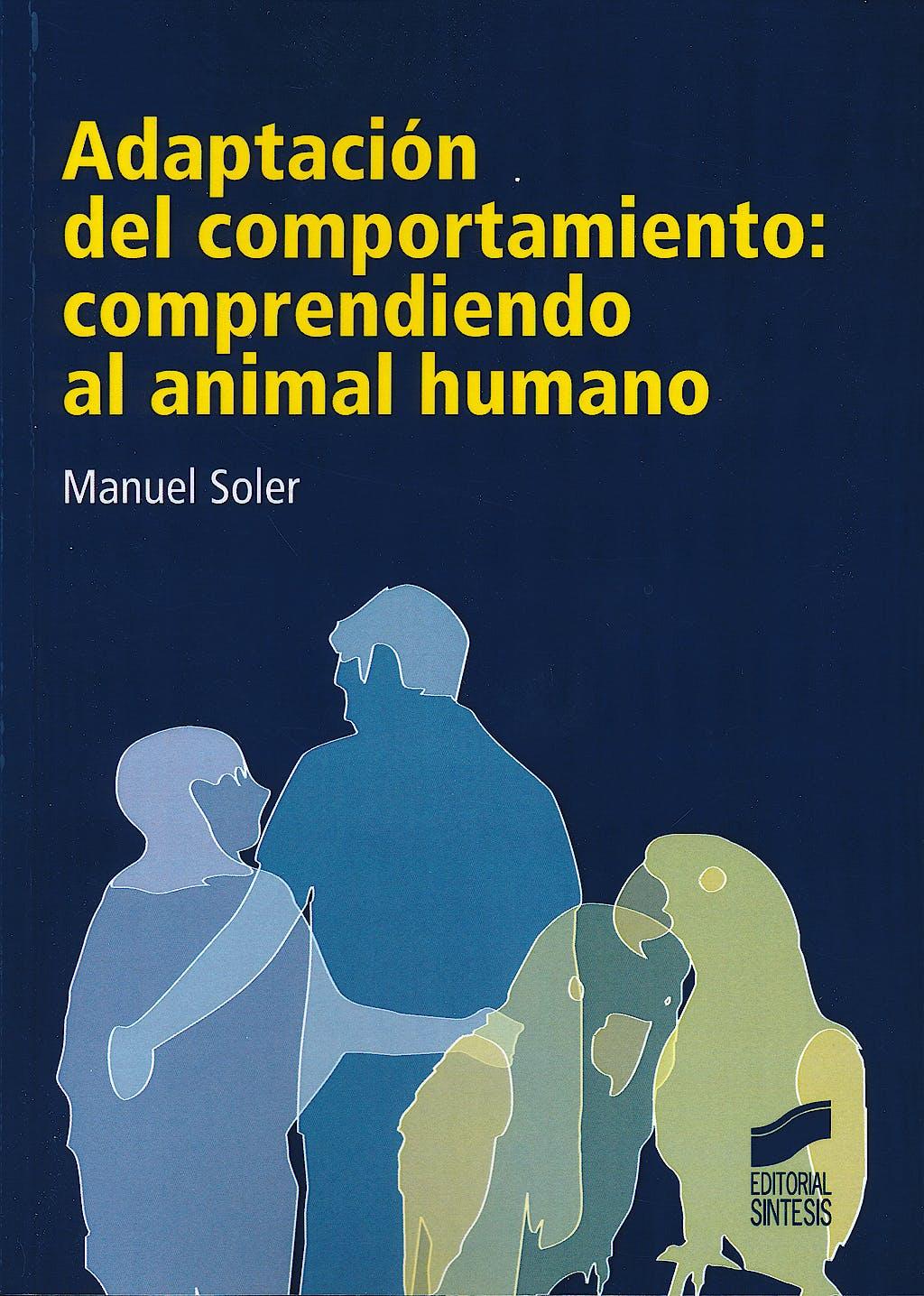 Portada del libro 9788497566438 Adaptación del Comportamiento: Comprendiendo al Animal Humano