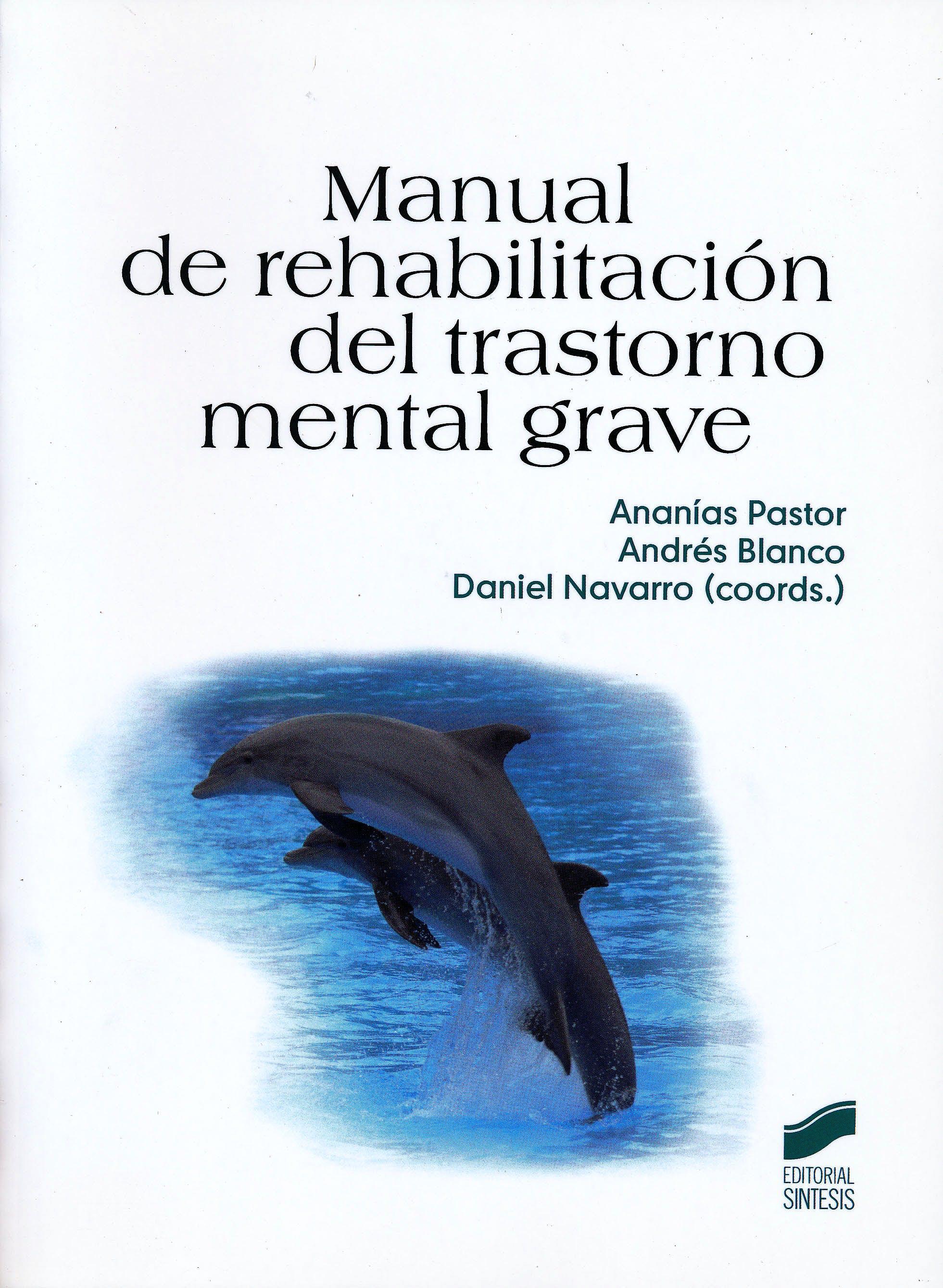 Portada del libro 9788497566766 Manual de Rehabilitacion del Trastorno Mental Grave
