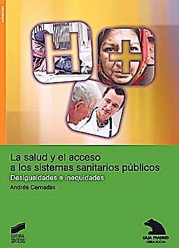 Portada del libro 9788497567220 La Salud y el Acceso a los Sistemas Sanitarios Publicos. Desigualdades e Inequidades