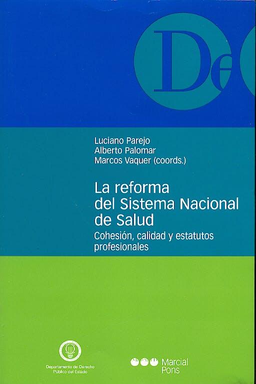 Portada del libro 9788497681377 La Reforma del Sistema Nacional de Salud. Cohesion, Calidad y Estatuto