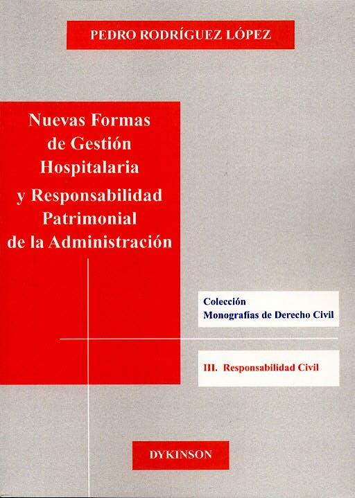 Portada del libro 9788497723688 Nuevas Formas de Gestion Hospitalaria y Reponsabilidad Patrimonial