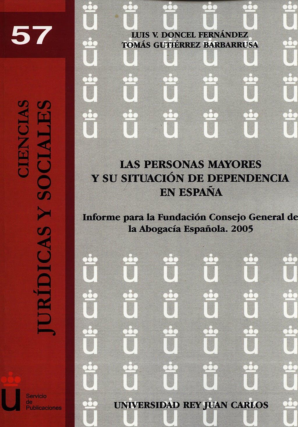 Portada del libro 9788497729444 Las Personas Mayores y Su Situacion de Dependencia en España