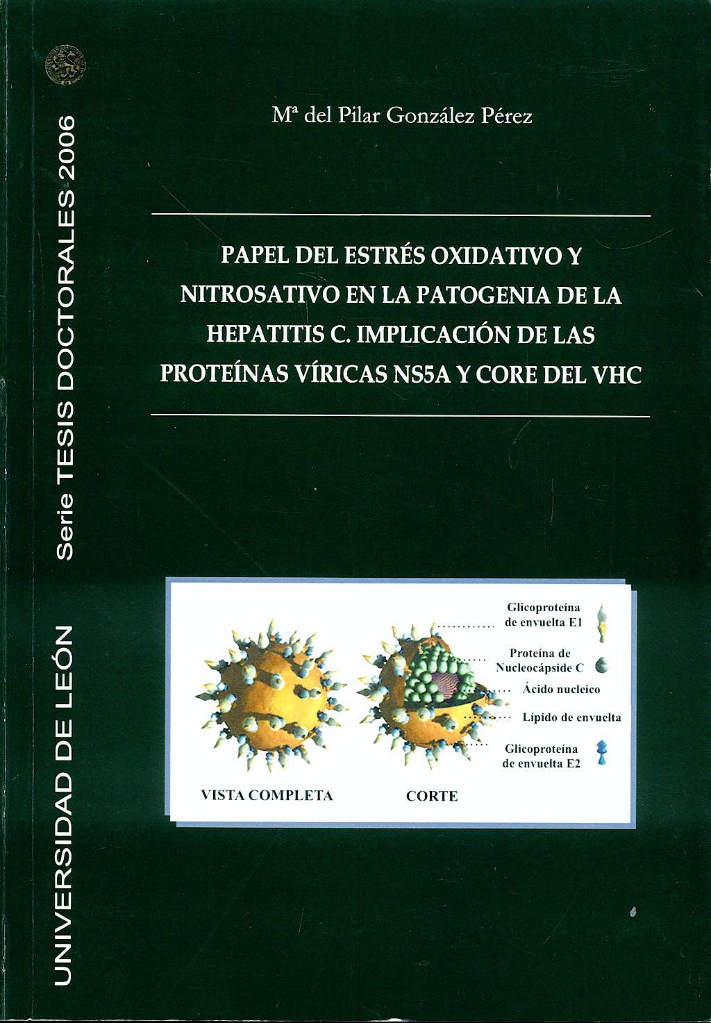 Portada del libro 9788497733007 Papel del Estres Oxidativo y Nitrosativo en la Patogenia de la Hepatitis C: Implicacion de las Proteinas Viricas Ns5a y Core del Vhc.