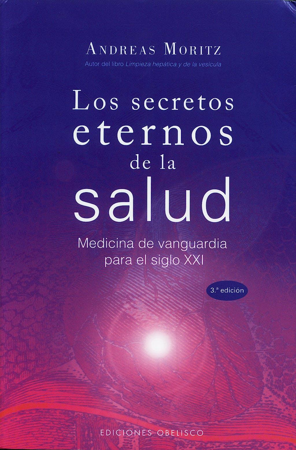 Portada del libro 9788497775076 Los Secretos Eternos de la Salud. Medicina de Vanguardia para el Siglo XXI