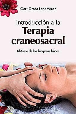 Portada del libro 9788497776967 Introducción a la Terapia Craneosacral. Libérese de los Bloqueos Físicos