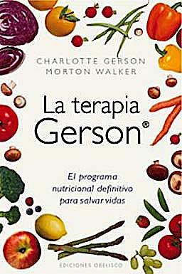 Portada del libro 9788497777117 La Terapia Gerson. el Programa Nutricional Definitivo para Salvar Vidas