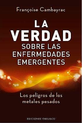 Portada del libro 9788497778978 La Verdad sobre las Enfermedades Emergentes