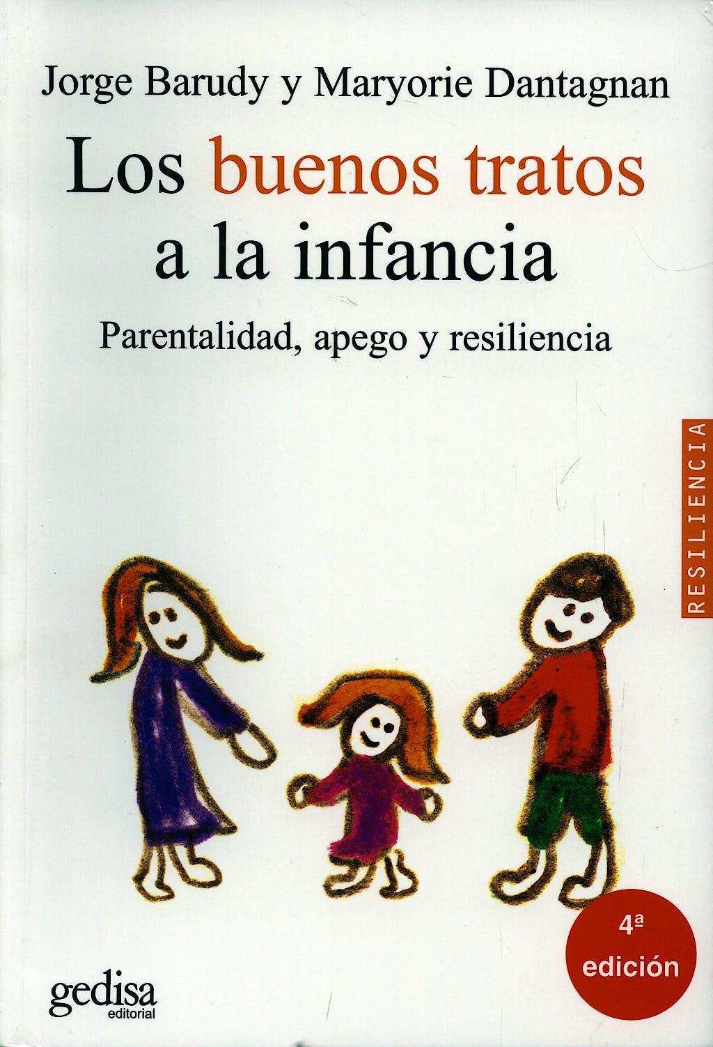 Portada del libro 9788497840910 Los Buenos Tratos a la Infancia. Parentalidad, Apego y Resilencia