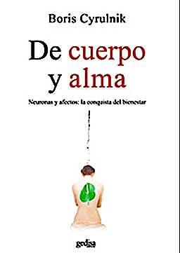 Portada del libro 9788497841894 De Cuerpo y Alma: Neuronas y Afectos. la Conquista del Bienestar