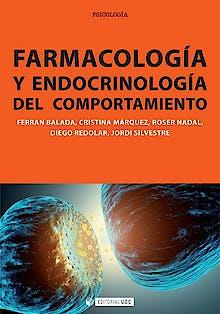 Portada del libro 9788497884242 Farmacología y Endocrinología del Comportamiento