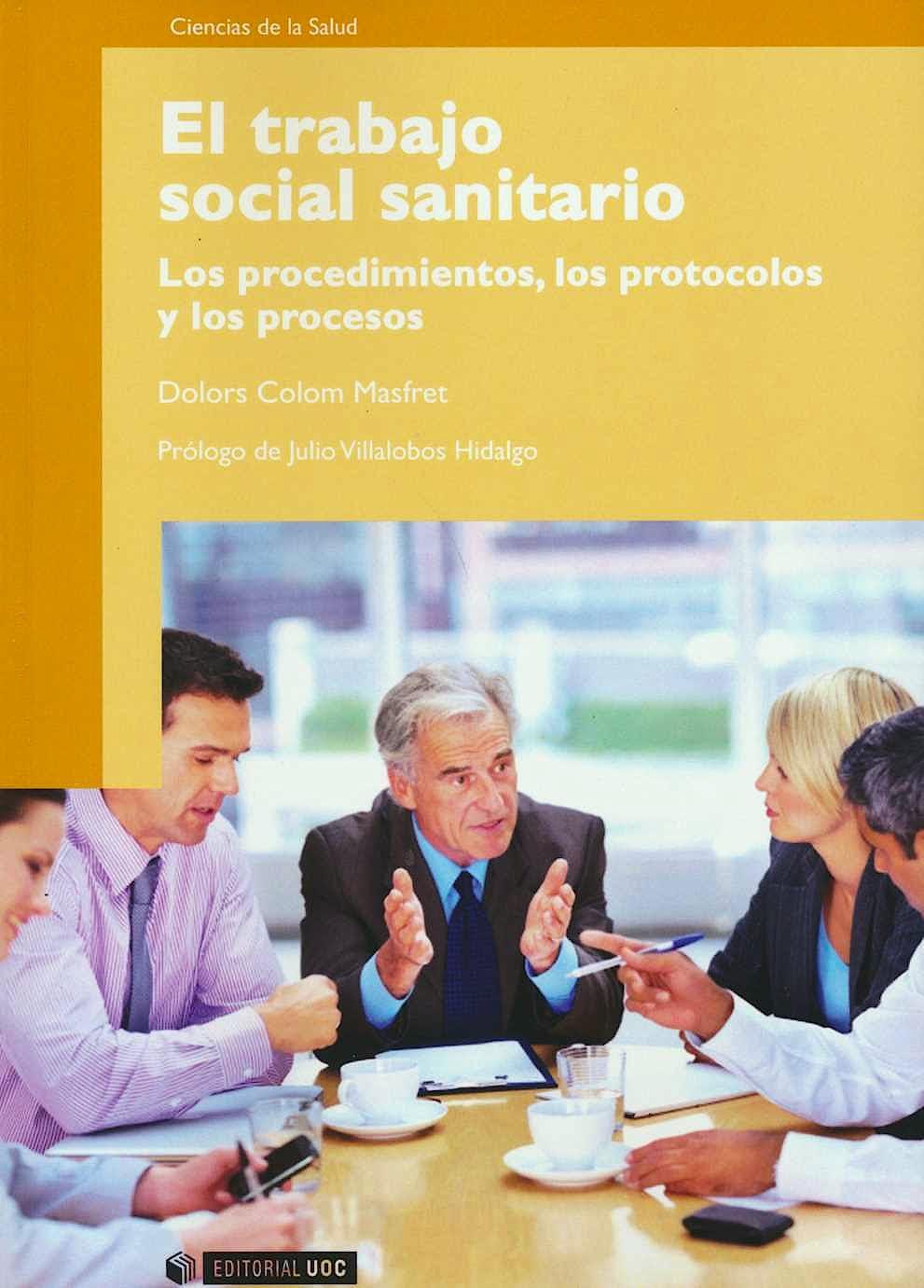 Portada del libro 9788497884525 El Trabajo Social Sanitario. Los Procedimientos, los Protocolos y los Procesos