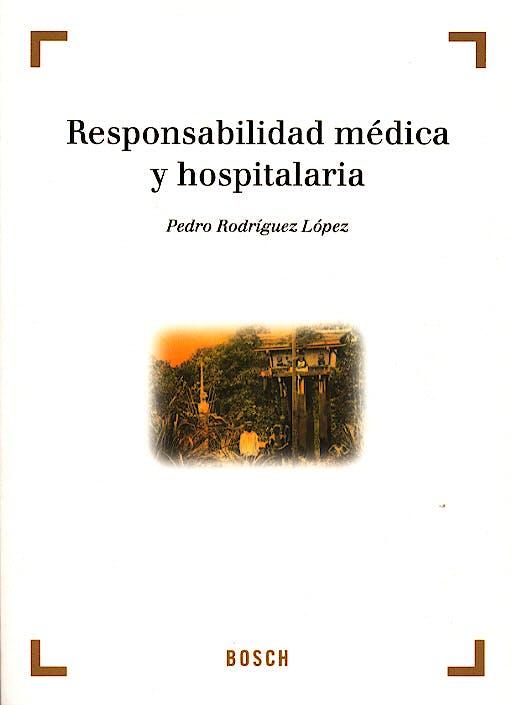 Portada del libro 9788497900669 Responsabilidad Medica y Hospitalaria
