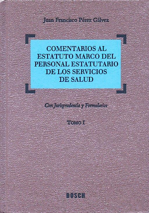 Portada del libro 9788497900676 Comentarios al Estatuto Marco del Personal Estatutario de Los, 2 Vols