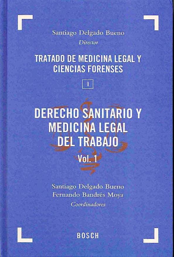 Portada del libro 9788497908702 Tratado de Medicina Legal y Ciencias Forenses, Tomo I: Derecho Sanitario y Medicina Legal del Trabajo, 2 Vols.