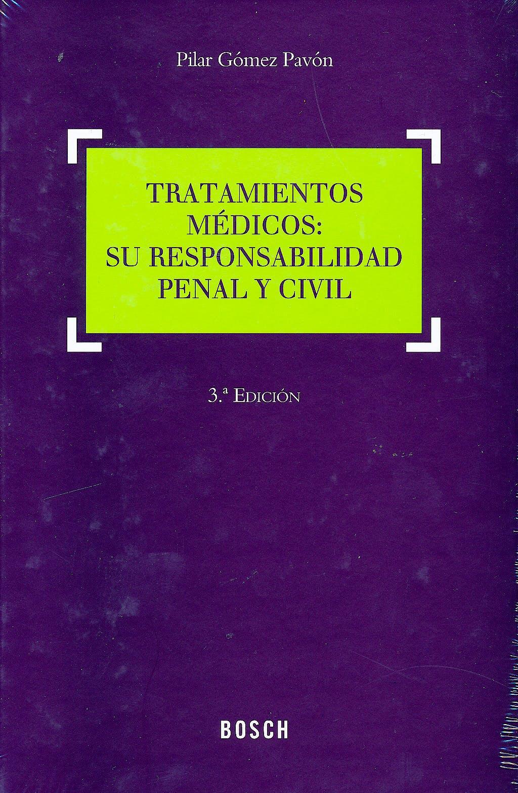Portada del libro 9788497909617 Tratamientos Medicos: Su Responsabilidad Penal y Civil