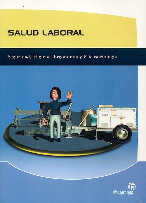 Portada del libro 9788497926065 Salud Laboral. Seguridad, Higiene, Ergonomia y Psicosociologia
