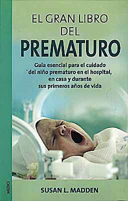 Portada del libro 9788497990066 El Gran Libro del Prematuro