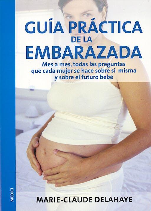 Portada del libro 9788497990073 Guia Practica de la Embarazada. Mes a Mes, Todas las Preguntas que Cad