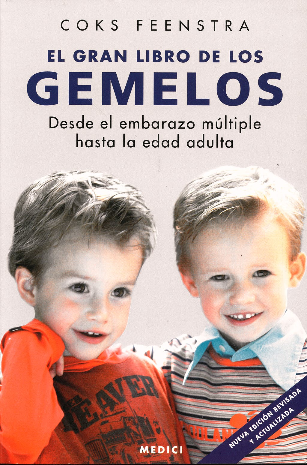 Portada del libro 9788497990240 El Gran Libro de los Gemelos. desde el Embarazo Multiple hasta la Edad Adulta