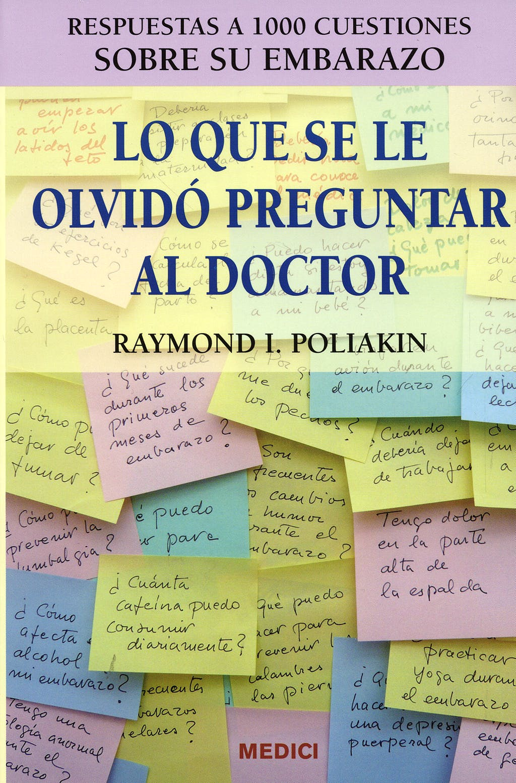 Portada del libro 9788497990479 Lo que Se Le Olvido Preguntar al Doctor