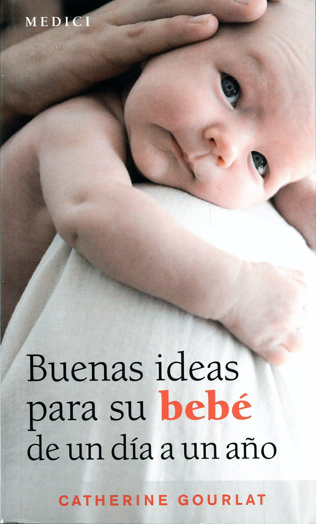 Portada del libro 9788497990684 Buenas Ideas para Su Bebe de un Dia a un Año