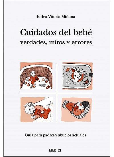Portada del libro 9788497991421 Cuidados del Bebe. Verdades, Mitos y Errores