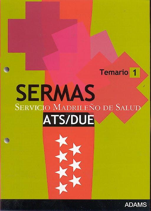 Portada del libro 9788498181562 Ats/due del Servicio de Salud de la Comunidad de Madrid (Sermas). Temario 1