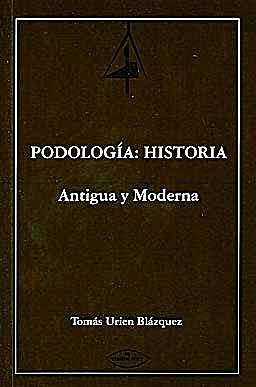 Portada del libro 9788498217360 Podología: Historia. Antigua y Moderna