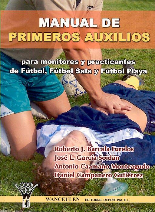 Portada del libro 9788498230048 Manual de Primeros Auxilios para Monitores y Practicantes de Futbol…