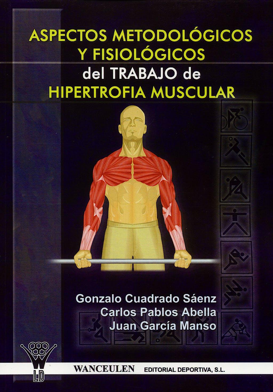 Portada del libro 9788498231274 Aspectos Metodologicos y Fisiologicos del Trabajo de Hipertrofia Muscular
