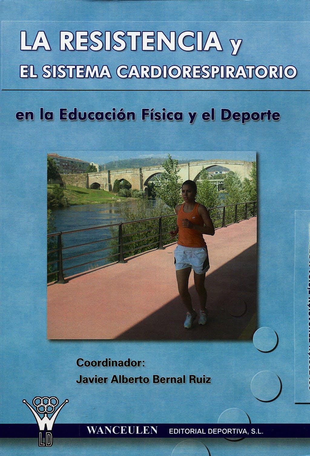 Portada del libro 9788498231779 La Resistencia y el Sistema Cardiorespiratorio Educación Física Deport