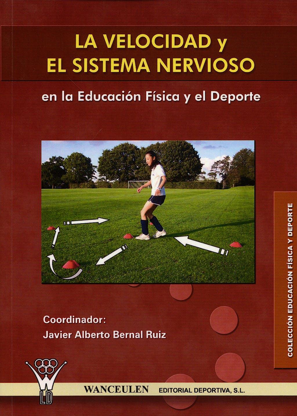 Portada del libro 9788498232110 La Velocidad y el Sistema Nervioso en la Educacion Fisica y el Deporte