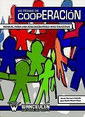 Portada del libro 9788498235340 60 Fichas de Cooperación. Manual para una Educación Física más Educativa