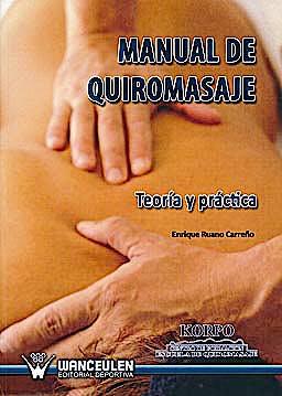 Portada del libro 9788498237498 Manual de Quiromasaje. Teoria y Practica