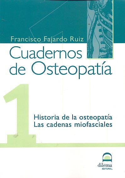Portada del libro 9788498270051 Cuadernos de Osteopatía nº 1: Historia de la Osteopatía, las Cadenas Miofasciales