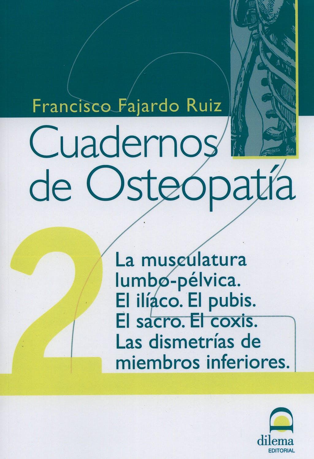 Portada del libro 9788498270174 Cuadernos de Osteopatía nº 2: la Musculatura Lumbo-Pélvica, el Iliaco, el Pubis, el Sacro, el Coxis, las Dismetrías de Miembros Inferiores